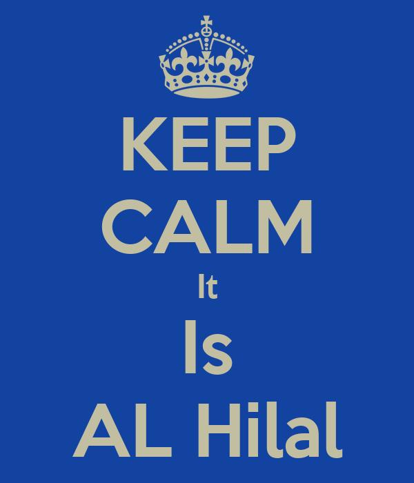 KEEP CALM It Is AL Hilal