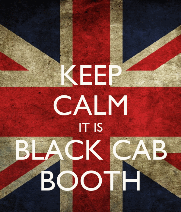 KEEP CALM IT IS BLACK CAB BOOTH