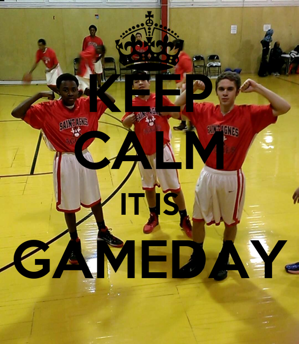 KEEP CALM IT IS GAMEDAY