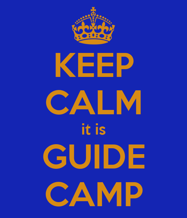 KEEP CALM it is GUIDE CAMP