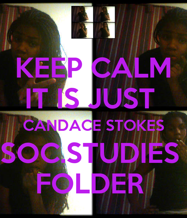 KEEP CALM IT IS JUST  CANDACE STOKES SOC.STUDIES  FOLDER