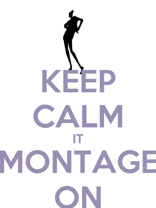 KEEP CALM IT MONTAGE ON