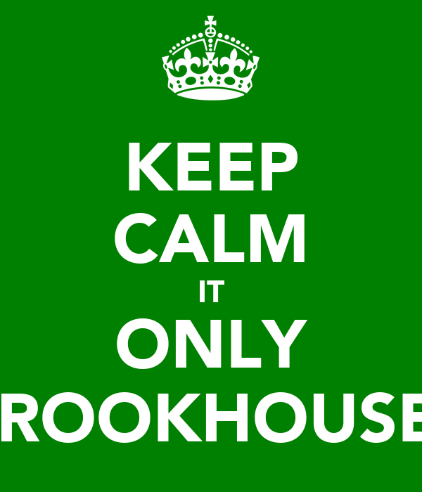 KEEP CALM IT ONLY BROOKHOUSE!