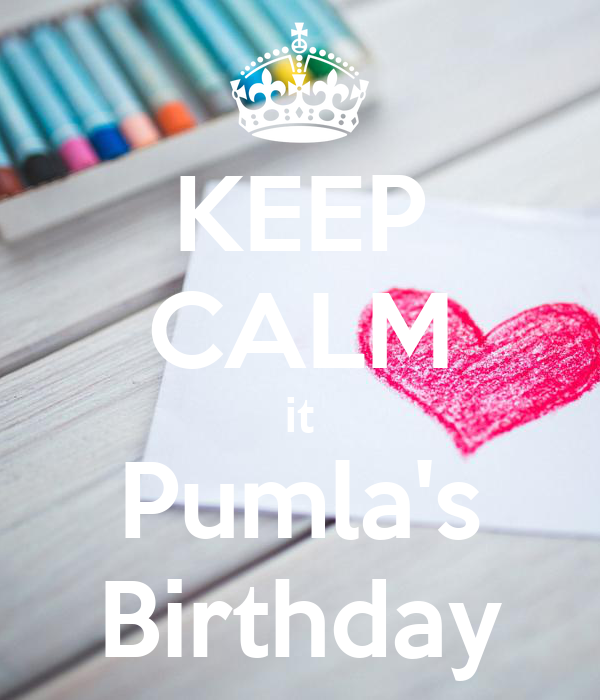 KEEP CALM it Pumla's Birthday