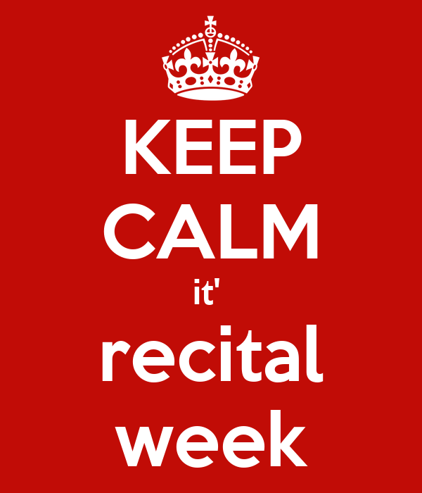 KEEP CALM it'  recital week