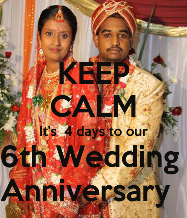 KEEP CALM It's  4 days to our 6th Wedding  Anniversary