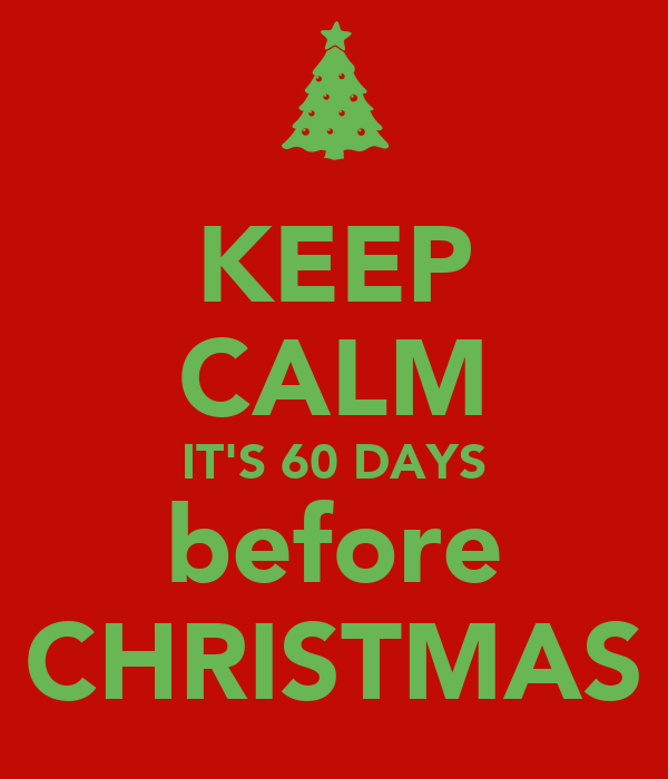 keep calm its 60 days before christmas