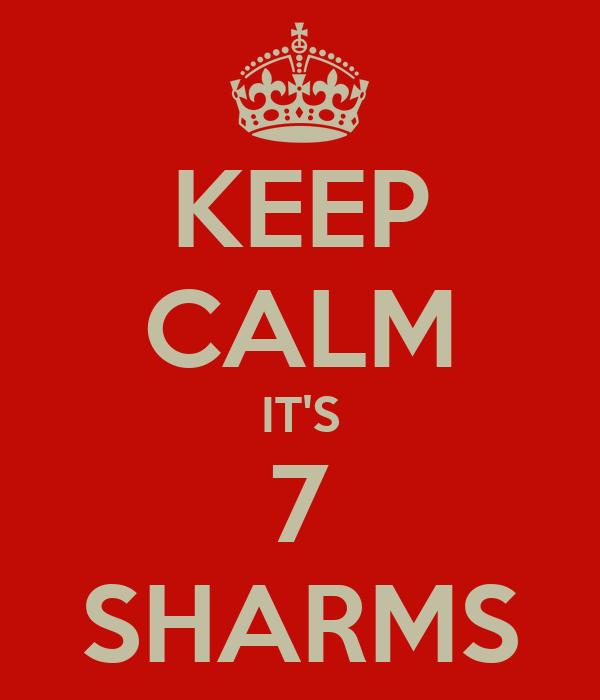 KEEP CALM IT'S 7 SHARMS