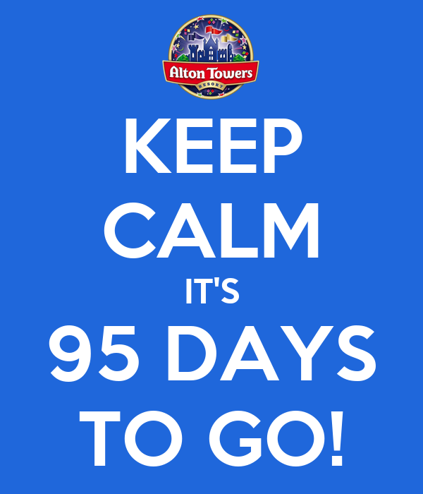 KEEP CALM IT'S 95 DAYS TO GO!