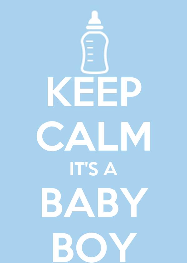 KEEP CALM IT'S A BABY BOY