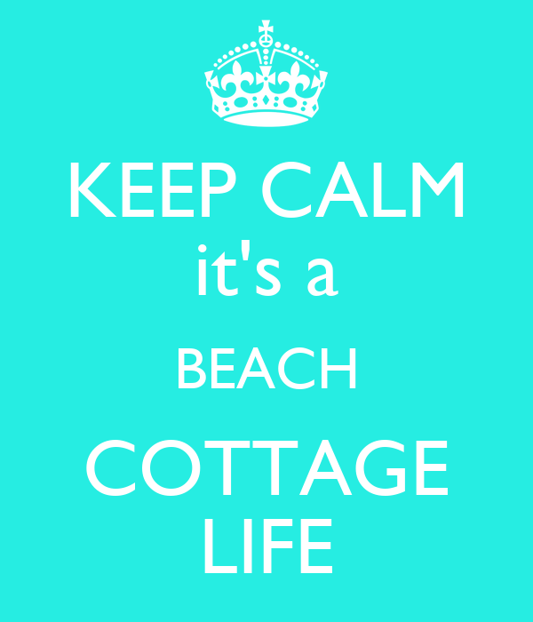 KEEP CALM it's a BEACH COTTAGE LIFE