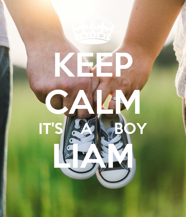 KEEP CALM IT'S    A     BOY LIAM