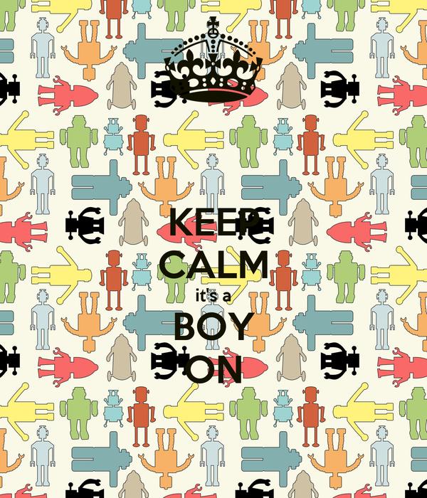 KEEP CALM it's a BOY ON