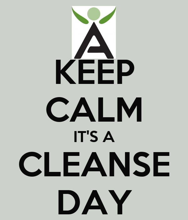 KEEP CALM IT'S A CLEANSE DAY