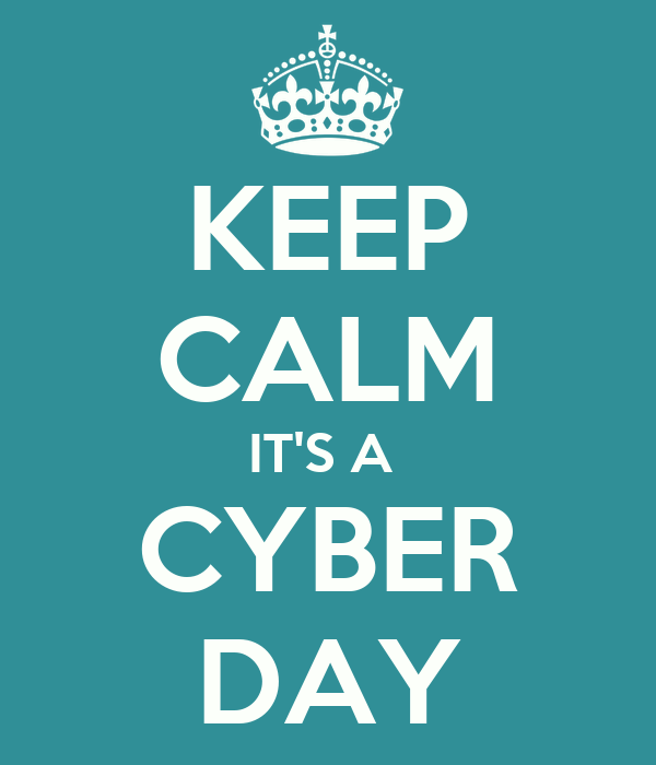 KEEP CALM IT'S A  CYBER DAY