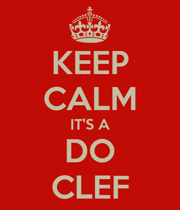 KEEP CALM IT'S A DO CLEF