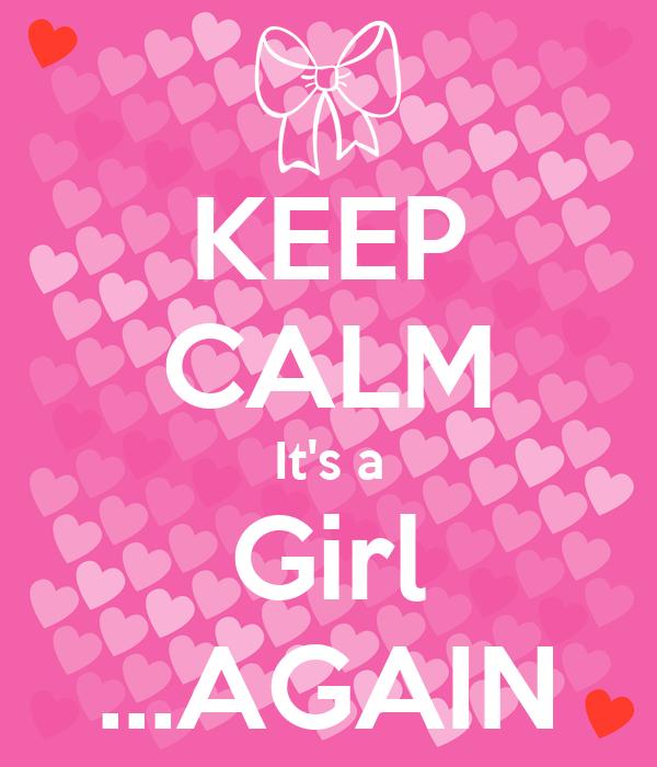 KEEP CALM It's a Girl ...AGAIN