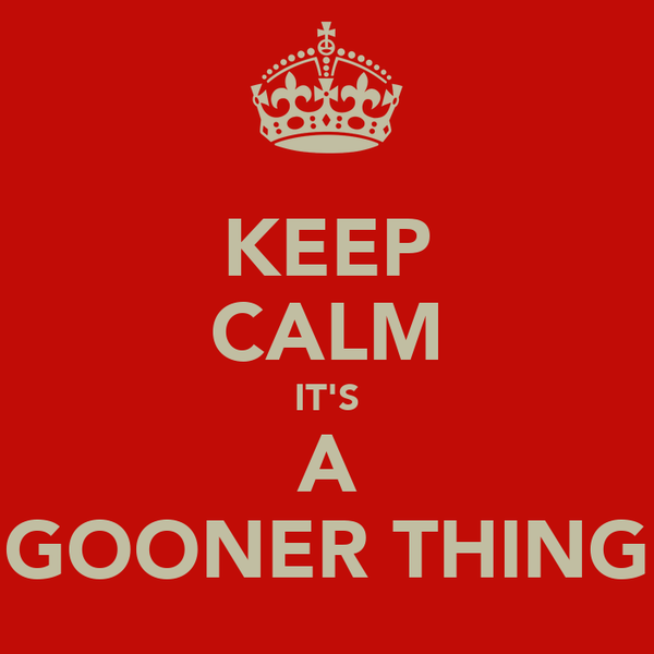 KEEP CALM IT'S A GOONER THING