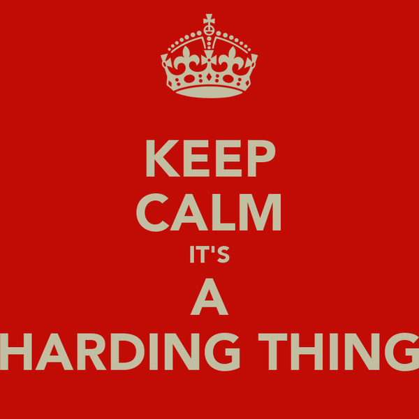 KEEP CALM IT'S A HARDING THING