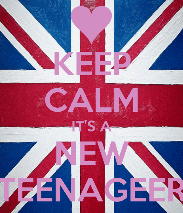 KEEP CALM IT'S A NEW TEENAGEER