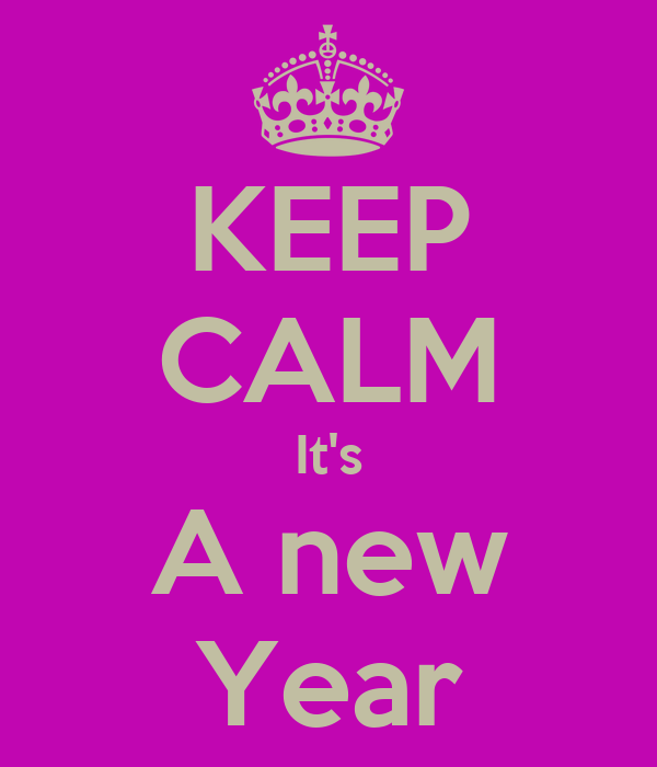 KEEP CALM It's A new Year