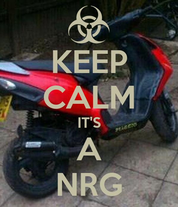 KEEP CALM IT'S A NRG