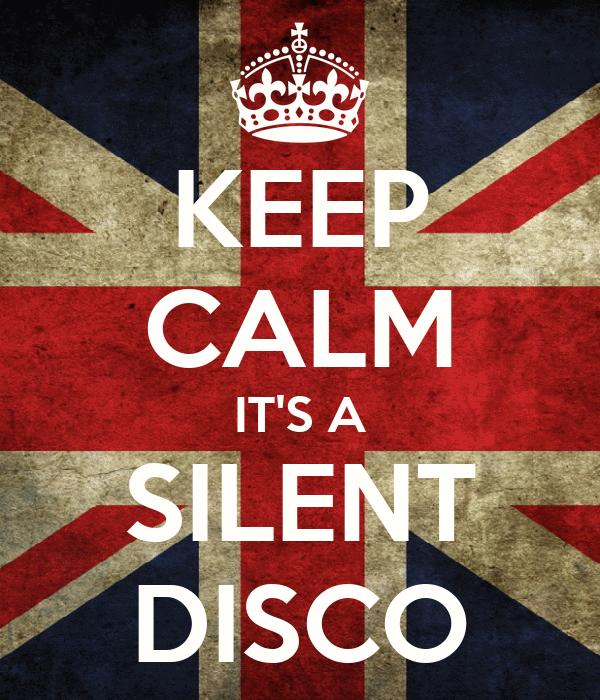 KEEP CALM IT'S A SILENT DISCO