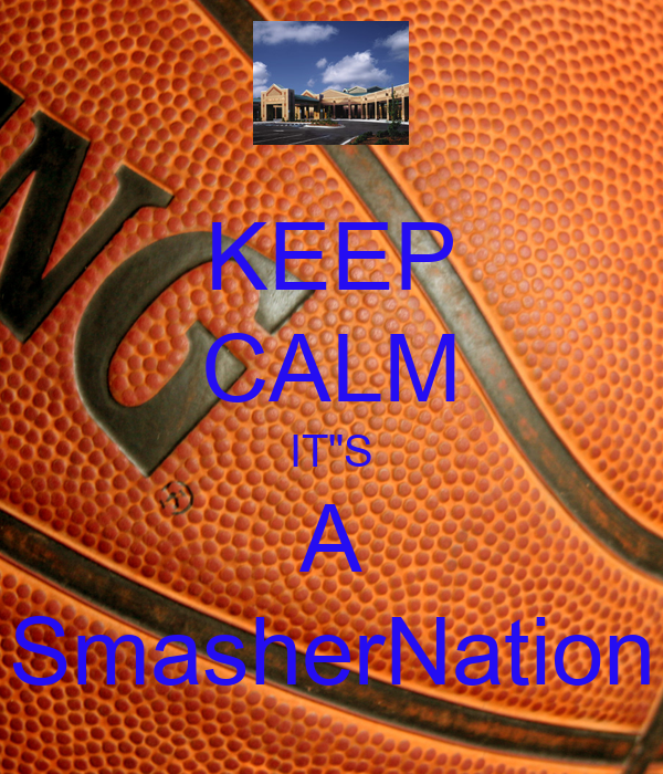 "KEEP CALM IT""S A SmasherNation"