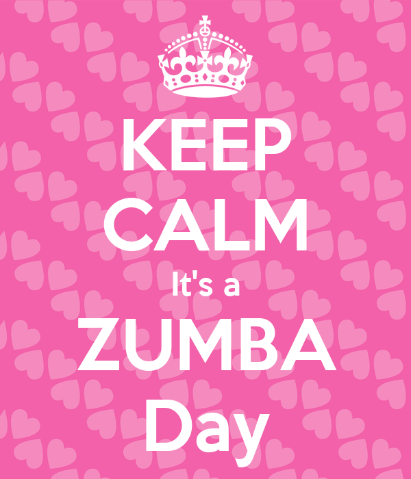 KEEP CALM It's a ZUMBA Day