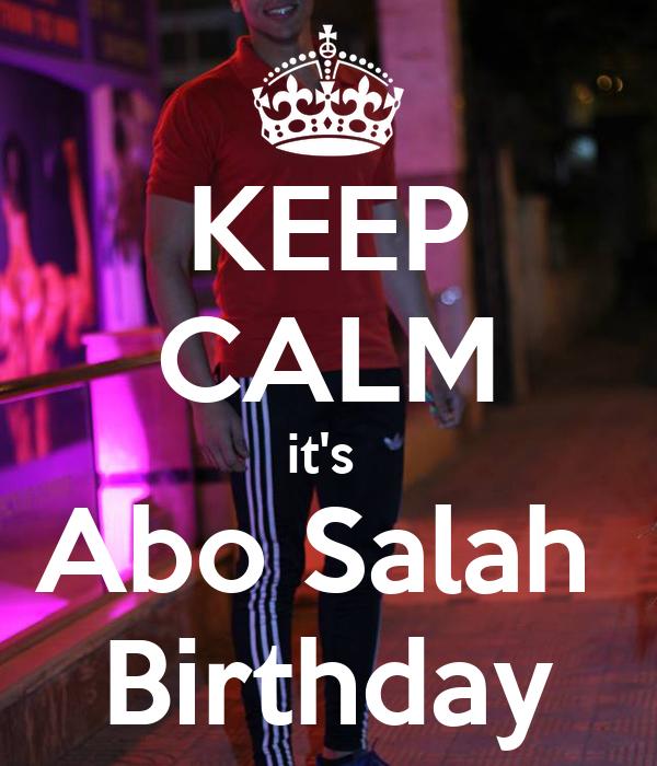 KEEP CALM it's  Abo Salah  Birthday