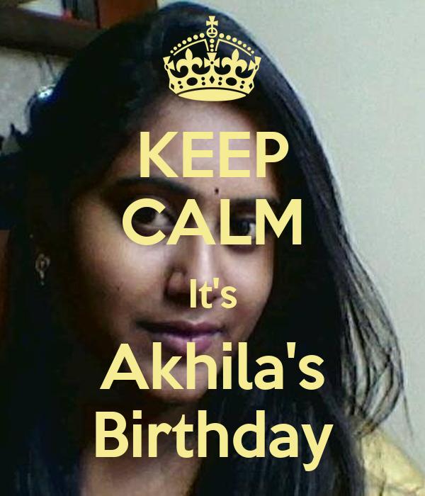 KEEP CALM It's Akhila's Birthday