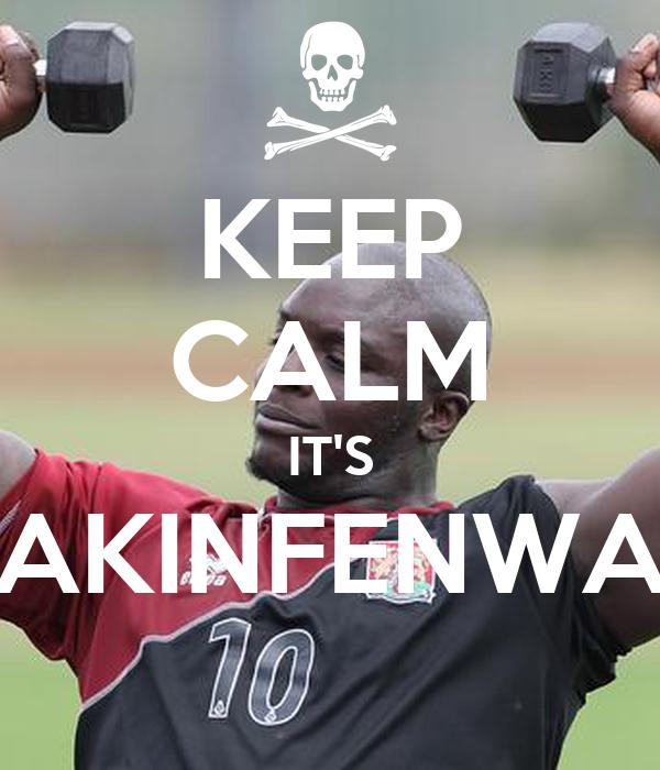 KEEP CALM IT'S AKINFENWA