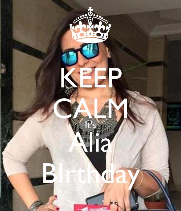 KEEP CALM It's Alia BIrthday