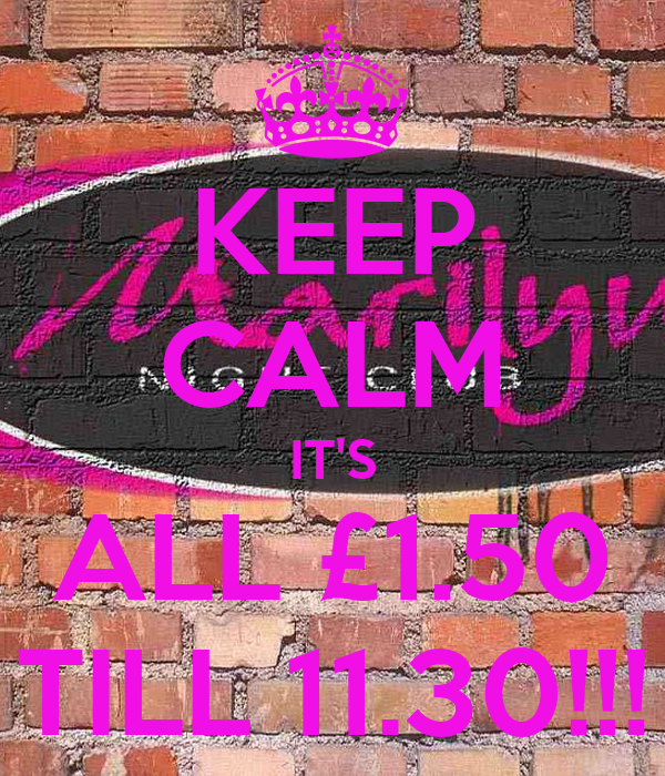 KEEP CALM IT'S ALL £1.50 TILL 11.30!!!