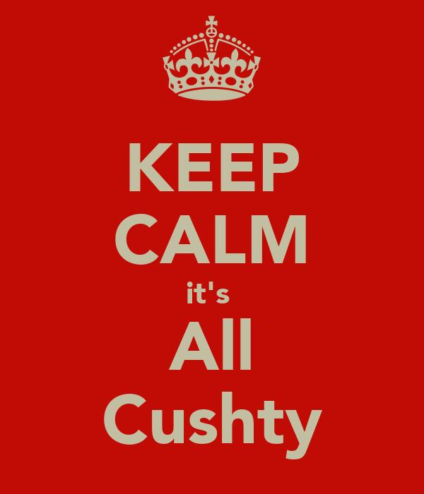 KEEP CALM it's  All Cushty