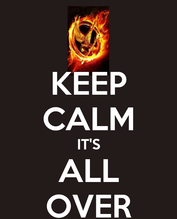 KEEP CALM IT'S ALL OVER
