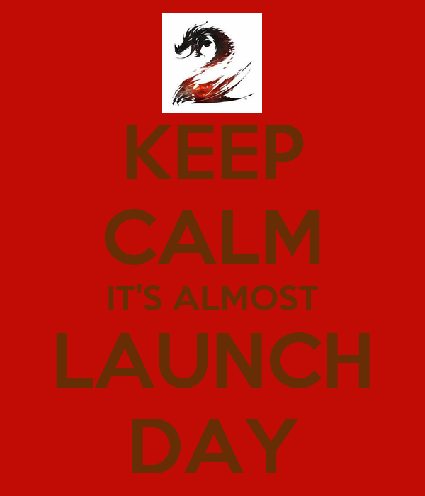KEEP CALM IT'S ALMOST LAUNCH DAY