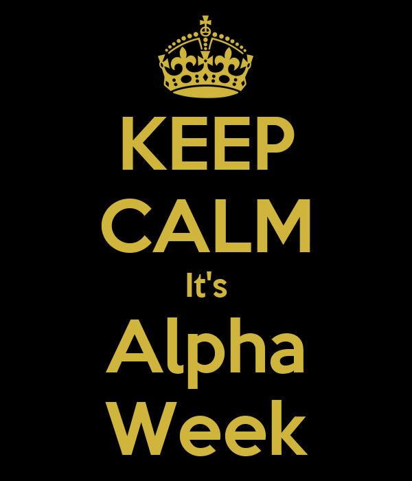 KEEP CALM It's Alpha Week