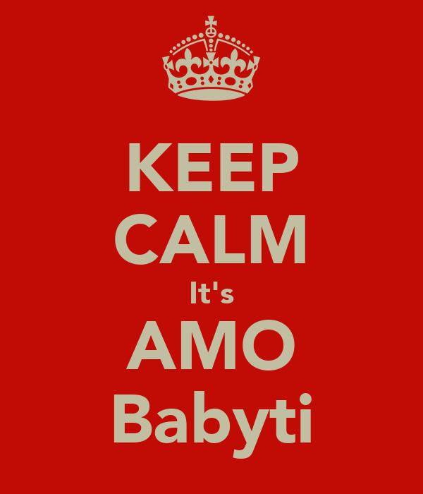 KEEP CALM It's AMO Babyti