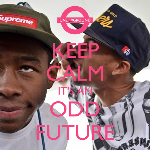 KEEP CALM IT'S AN ODD FUTURE