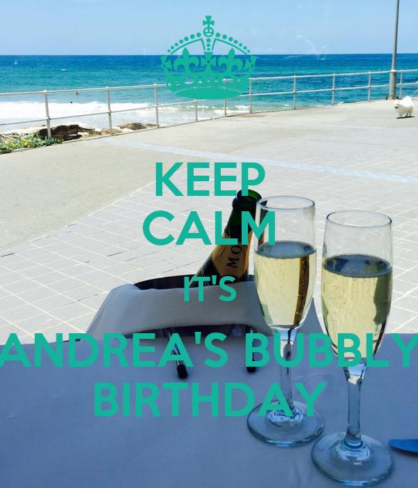 KEEP CALM IT'S ANDREA'S BUBBLY BIRTHDAY