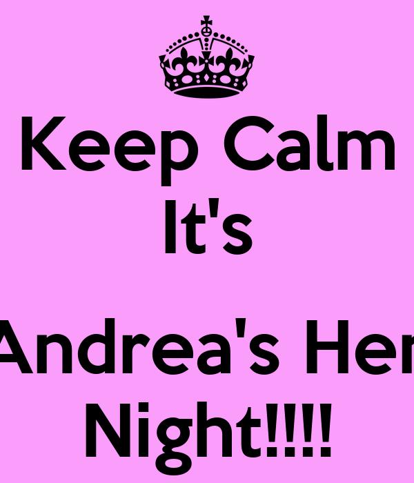 Keep Calm It's  Andrea's Hen Night!!!!