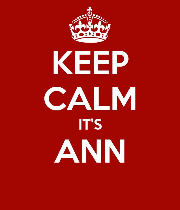 KEEP CALM IT'S ANN