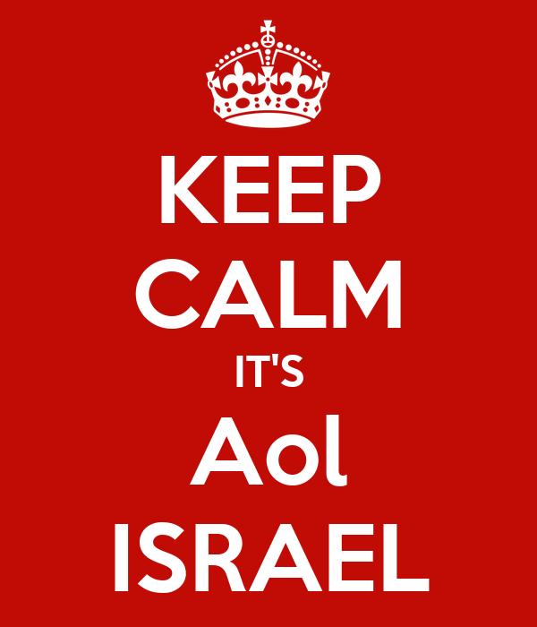 KEEP CALM IT'S Aol ISRAEL