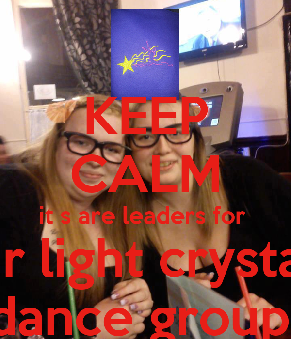 KEEP CALM it s are leaders for  star light crystals  dance group