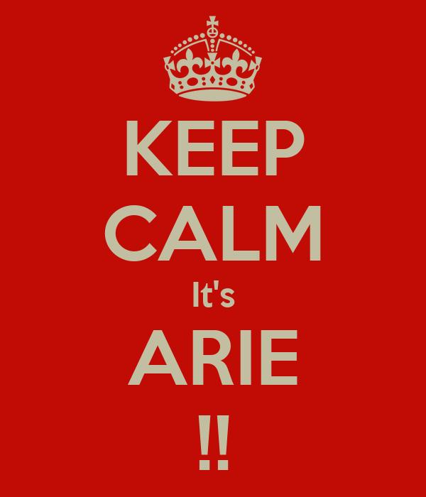 KEEP CALM It's ARIE !!
