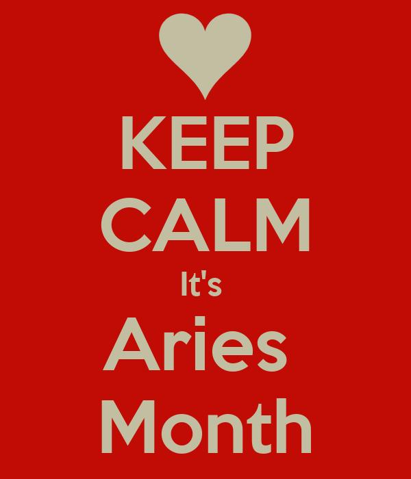 KEEP CALM It's  Aries  Month