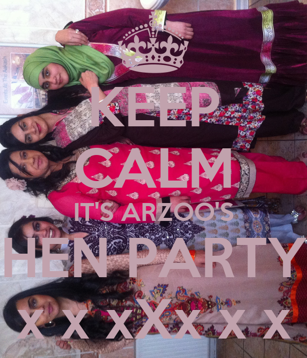 KEEP CALM IT'S ARZOO'S HEN PARTY X x x xXx x x X