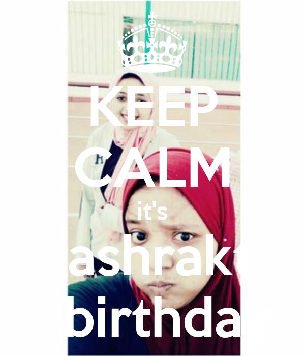 KEEP CALM it's    ashrakt     birthday