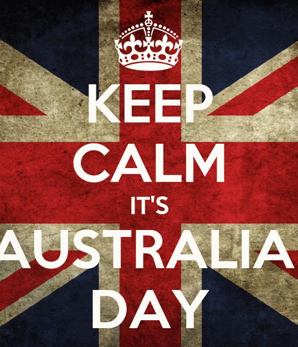 KEEP CALM IT'S AUSTRALIA  DAY